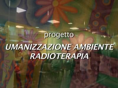 Video inaugurazione progetto umanizzazione reparto Radioterapia
